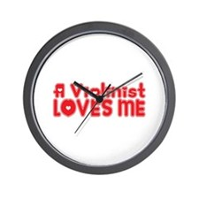 A Violinist Loves Me Wall Clock