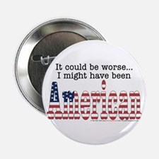 """It Could Be Worse.."" (USA) Button"