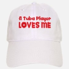 A Tuba Player Loves Me Baseball Baseball Cap