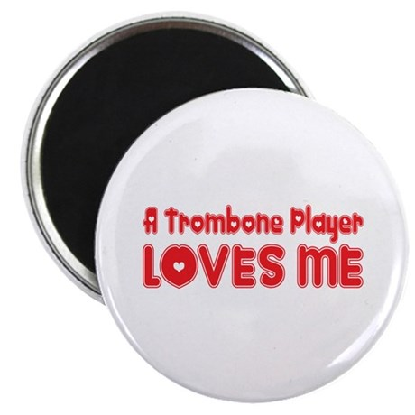 A Trombone Player Loves Me Magnet