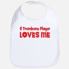 A Trombone Player Loves Me Bib