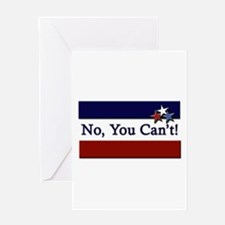 No You Can't! Greeting Card