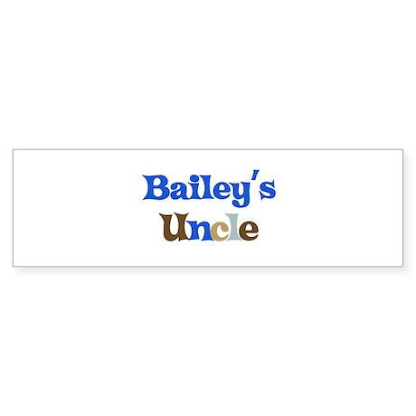 Bailey's Uncle Bumper Sticker
