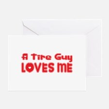 A Tire Guy Loves Me Greeting Card