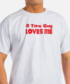 A Tire Guy Loves Me T-Shirt