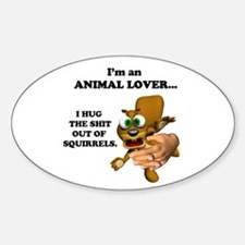 Animal Lover (Hug Shit Outta Squirrels) Decal