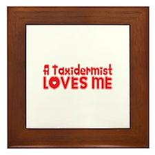 A Taxidermist Loves Me Framed Tile