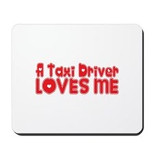 A Taxi Driver Loves Me Mousepad