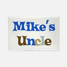 Mike's Uncle Rectangle Magnet