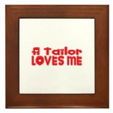 A Tailor Loves Me Framed Tile