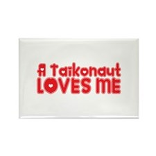 A Taikonaut Loves Me Rectangle Magnet