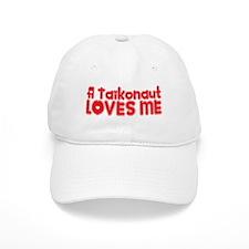 A Taikonaut Loves Me Baseball Cap