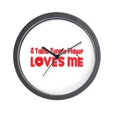 A Table Tennis Player Loves Me Wall Clock