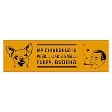 My Chihuahua is Wise... Bumper Bumper Sticker