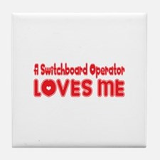 A Switchboard Operator Loves Me Tile Coaster