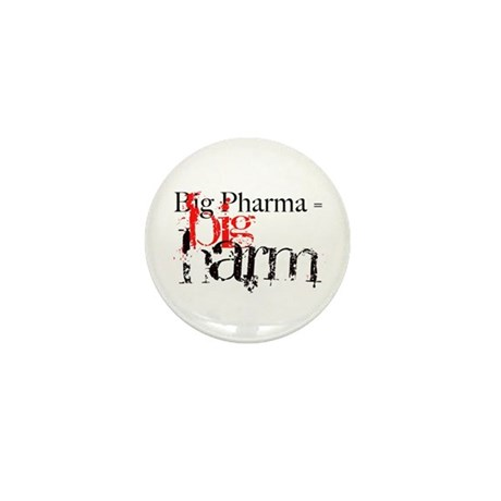 Big Pharma = Big Harm Mini Button