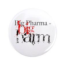 "Big Pharma = Big Harm 3.5"" Button"