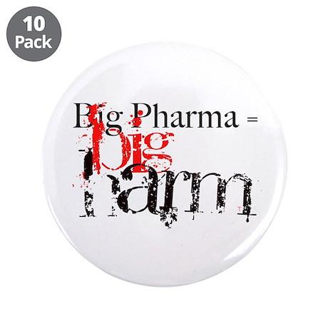 "Big Pharma = Big Harm 3.5"" Button (10 pack)"