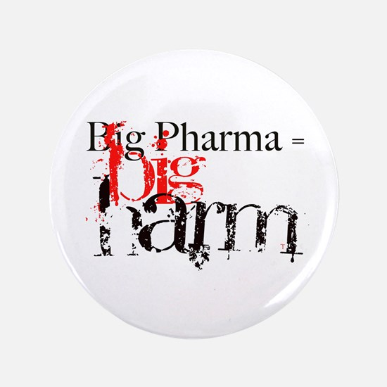 "Big Pharma = Big Harm 3.5"" Button (100 pack)"