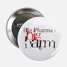 "Big Pharma = Big Harm 2.25"" Button"