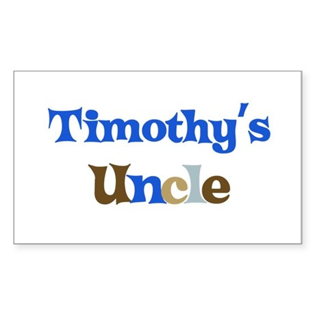 Timothy's Uncle Rectangle Sticker