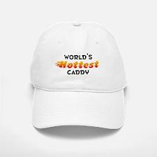 World's Hottest Caddy (B) Baseball Baseball Cap