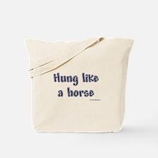 Hung Like a Horse Tote Bag