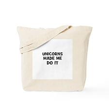 unicorns made me do it Tote Bag