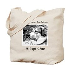 Until There Are None...Adopt Tote Bag