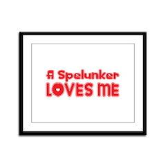A Spelunker Loves Me Framed Panel Print