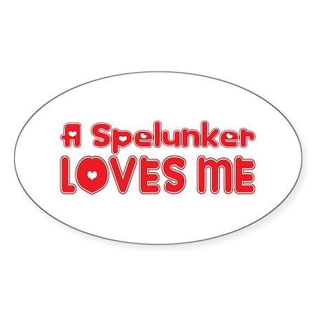 A Spelunker Loves Me Oval Sticker