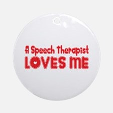 A Speech Therapist Loves Me Ornament (Round)