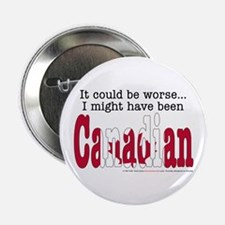 """It Could Be Worse.."" (CAN) Button"