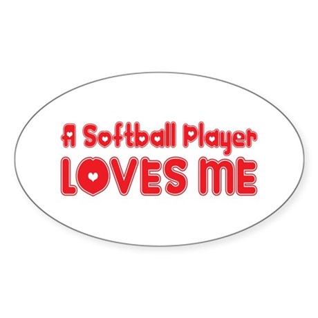 A Softball Player Loves Me Oval Sticker