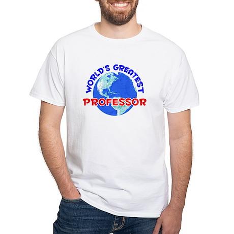 World's Greatest Profe.. (E) White T-Shirt