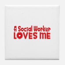 A Social Worker Loves Me Tile Coaster