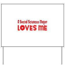 A Social Sciences Major Loves Me Yard Sign