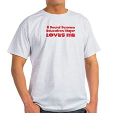 A Social Science Education Major Loves Me T-Shirt