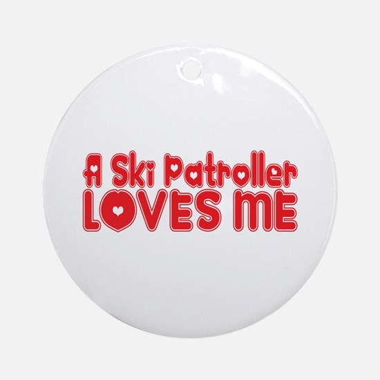A Ski Patroller Loves Me Ornament (Round)