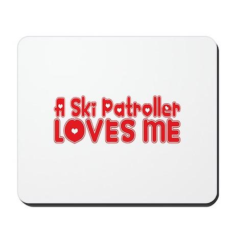 A Ski Patroller Loves Me Mousepad