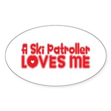 A Ski Patroller Loves Me Oval Decal