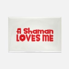A Shaman Loves Me Rectangle Magnet
