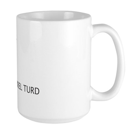 Nuttier Than A Squirrel Turd Large Mug