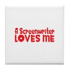 A Screenwriter Loves Me Tile Coaster