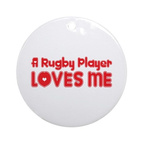 A Rugby Player Loves Me Ornament (Round)
