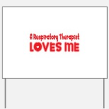 A Respiratory Therapist Loves Me Yard Sign