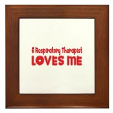 A Respiratory Therapist Loves Me Framed Tile