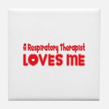 A Respiratory Therapist Loves Me Tile Coaster