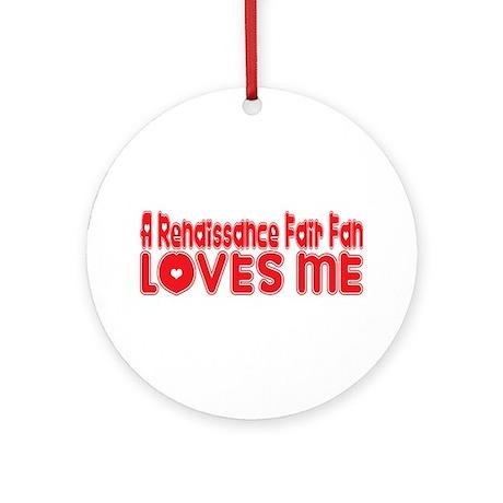 A Renaissance Fair Fan Loves Me Ornament (Round)