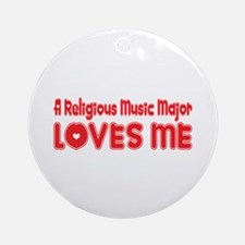 A Religious Music Major Loves Me Ornament (Round)